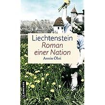 Liechtenstein - Roman einer Nation: Zeitgeschichtlicher Kriminalroman (Zeitgeschichtliche Kriminalromane im GMEINER-Verlag)