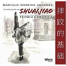 Introdução ao Shuaijiao: Teoria e prática