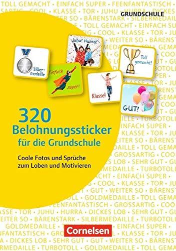 320 Belohnungssticker für die Grundschule: Coole Fotos und Sprüche zum Loben und Motivieren. 8 Stickerbögen