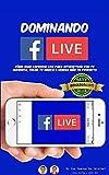 Dominando Facebook Live: Claves para Convertirte en un Experto de Las Trasmisiones en Vivo