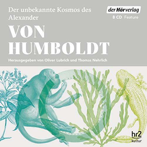 Der unbekannte Kosmos des Alexander von Humboldt