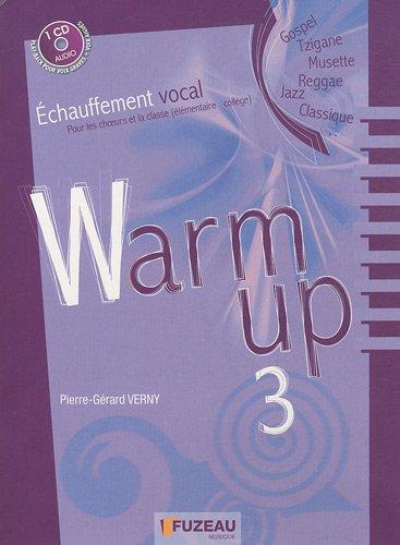 Warm up 3 : Echauffement vocal pour les choeurs et la classe (élémentaire-collège) (1CD audio)