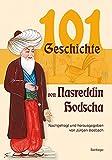 Produkt-Bild: Einhundertundeine Geschichte von Nasreddin Hodscha: Nachgefragt und herausgegeben von Jürgen Bosbach