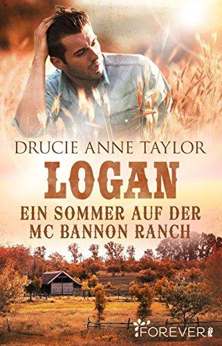 Logan: Ein Sommer auf der McBannon Ranch (McBannon-Brothers 1) von [Taylor, Drucie Anne]