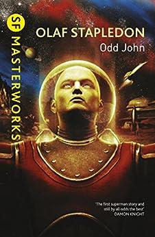 Odd John (S.F. MASTERWORKS) by [Stapledon, Olaf]