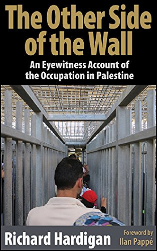 The Other Side of the Wall: An Eyewitness Account of the Occupation in Palestine (English Edition)