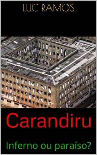 Carandiru: Inferno ou paraíso? (Portuguese Edition)