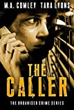 The Caller (The Organised Crime Team series Book 1) by M A Comley, Tara Lyons