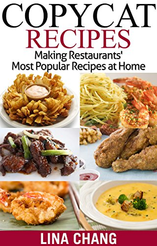 Copycat Recipes: Making Restaurants' Most Popular Recipes at Home (English Edition) Olive Garden Restaurant