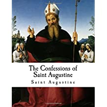 The Confessions of Saint Augustine: Confessiones