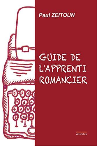 Guide de l'apprenti romancier (French Edition)