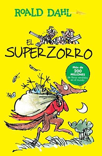 El Superzorro / Fantastic Mr. Fox (Coleccion Roald Dahl) por Roald Dahl