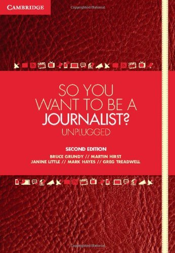 So You Want To Be A Journalist?: Unplugged by Bruce Grundy (17-Sep-2012) Paperback