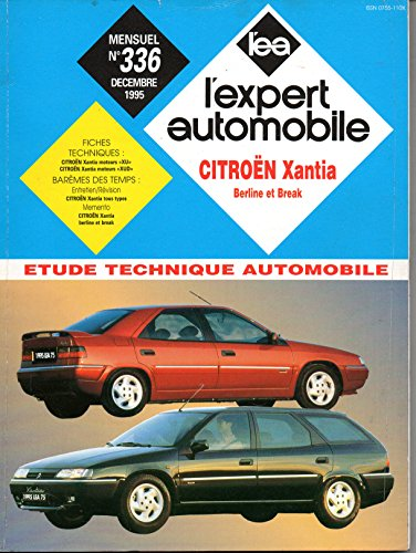 REVUE TECHNIQUE L'EXPERT AUTOMOBILE N° 336 CITROEN XANTIA BERLINE ET BREAK / ESSENCE 1.6i / 1.8i / 2.0i / 16 V / TURBO CT / DIESEL 1.9 D / 1.9 TURBO D / 2.1 TURBO D