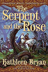 The Serpent and the Rose: The First Book in the War of the Rose