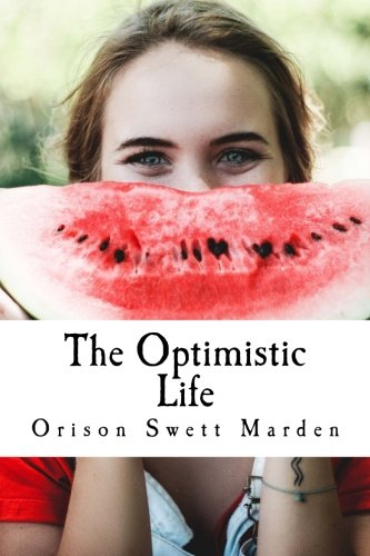 The Optimistic Life: or In the Cheering-Up Busines