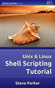 Shell Scripting Tutorial by [Parker, Steve]