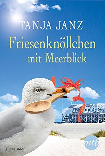 Friesenknöllchen mit Meerblick (Kindle Single) - Dunes Club
