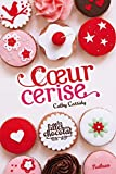 Coeur Cerise - Tome 1 (Grand format Cathy Cassidy)...
