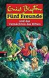 Fünf Freunde und das Vermächtnis des Ritters: neue Abenteuer (Einzelbände, Band 38)