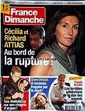 FRANCE DIMANCHE [No 3328] du 11/06/2010 - CECILIA ET RICHARD ATTIAS AU BORD DE LA RUPTURE -CLAIRE CHAZAL A NOUVEAU FRAPPE PAR LE DEUIL -CLAUDE ALEXIS / LES TERRIBLES PREDICTIONS DE LA STAR DES VOYANTS -LORIE / SES REVELATION SUR SON CHAGRIN D'AMOUR AVEC GAROU