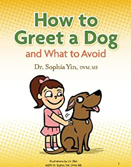 How to Greet a Dog and What to Avoid (English Edition) de [Yin, Sophia]