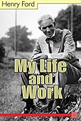 My Life and Work (English Edition)