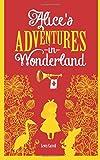 Alice's Adventures In Wonderland: Alice's Adventures In Wonderland : Lewis Carroll: Volume 1 (The Classic Edition)