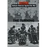 The Turning: A History of Vietnam Veterans Against the War by Andrew E. Hunt (2001-05-01)