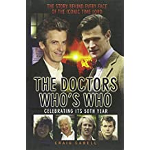 Doctors - Who's Who?: The Story Behind Every Face of the Iconic Time Lord (Dr Who)