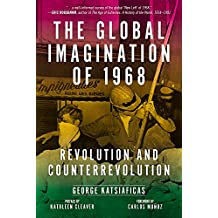 Global Imagination of 1968, The Revolution and Counterrevolution