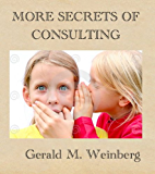 More Secrets of Consulting: The Consultant's Tool Kit (Consulting Secrets Book 2) (English Edition)