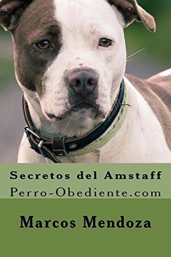 Secretos del Amstaff/ Secrets of Amstaff: Perro-Obediente.com