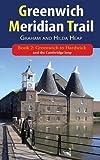 Greenwich Meridian Trail Book 2: Greenwich to Hardwick
