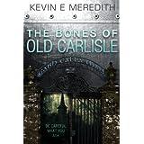 The Bones of Old Carlisle (English Edition)
