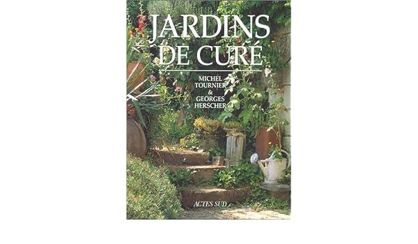 Amazon.fr - Jardins de curé - Michel Tournier, Georges Herscher - Livres
