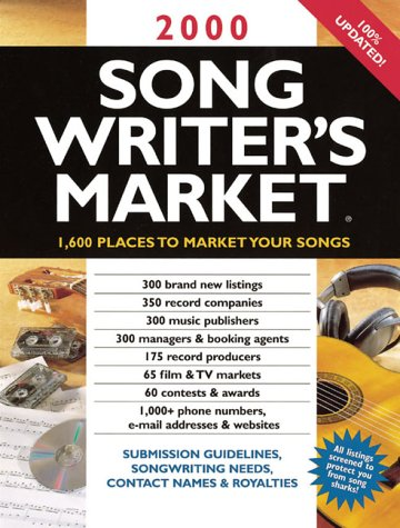2000 Songwriter's Market: 1,600 Places to Market Your Songs (Songwriter's Market 2000)