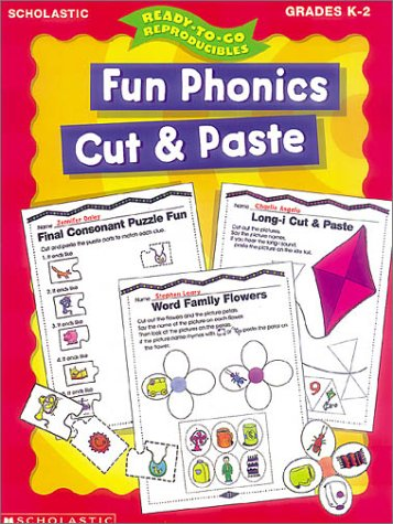 Fun Phonics Cut and Paste (Ready-To-Go Reproducibles)