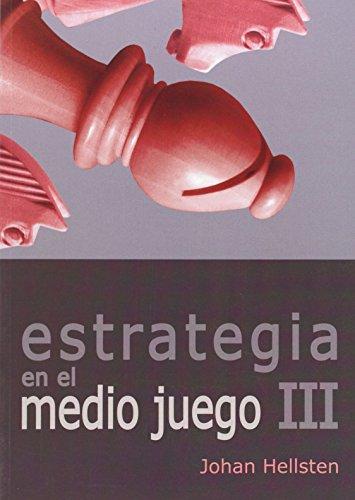 Estrategia En El Medio Juego III (Tactica Y Estrategia)