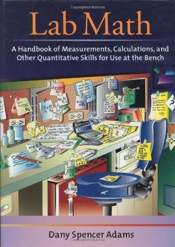 Lab Math: A Handbook of Measurements, Calculations, and Other Quantitative Skills for Use at the Bench by Dany Spencer Adams (2003-09-01)