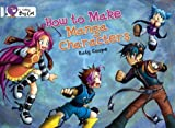 How To Make Manga Characters (Collins Big Cat) by Katy Coope (2008-09-01) - Katy Coope