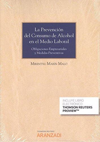 La prevención del consumo de alcohol en el medio laboral (Papel + e-book): Obligaciones empresariales y medidas preventivas. (Monografía)