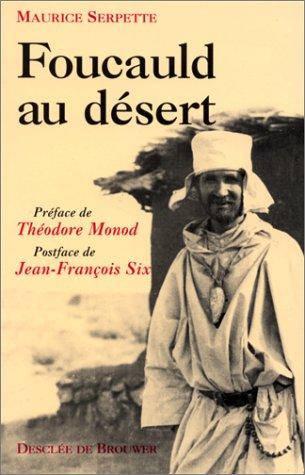 Foucauld au désert par Maurice Serpette