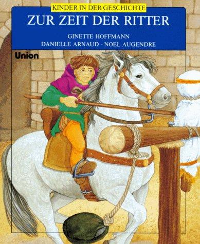 Kinder in der Geschichte. Zur Zeit der Ritter. (Ab 8 J.)