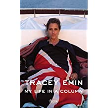 Tracey Emin My Life in a Column by Tracey Emin (17-May-2011) Hardcover