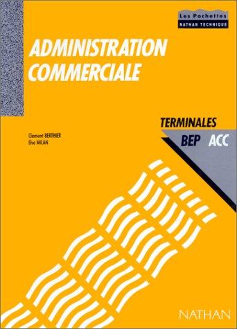 Administration commerciale. Terminales, BEP, ACC par Clément Berthier, Elsa Milan