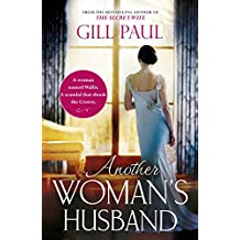 Another Woman's Husband: From the #1 bestselling author of The Secret Wife a sweeping story of love and betrayal behind the Crown (English Edition)