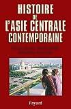Histoire de l'Asie centrale contemporaine (Divers Histoire) (French Edition)