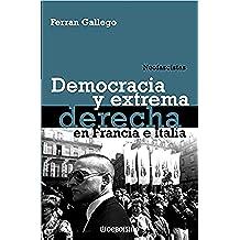 Democracia y extrema derecha en Francia e Italia: Neofascistas (ENSAYO-HISTORIA)