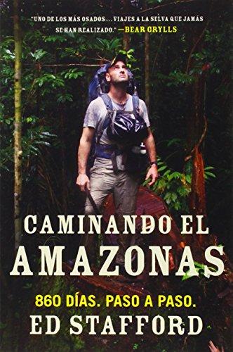 Caminando El Amazonas: 860 Días. Paso a Paso